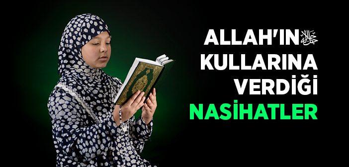 ALLAH'IN KULLARINA VERDİĞİ NASİHATLER