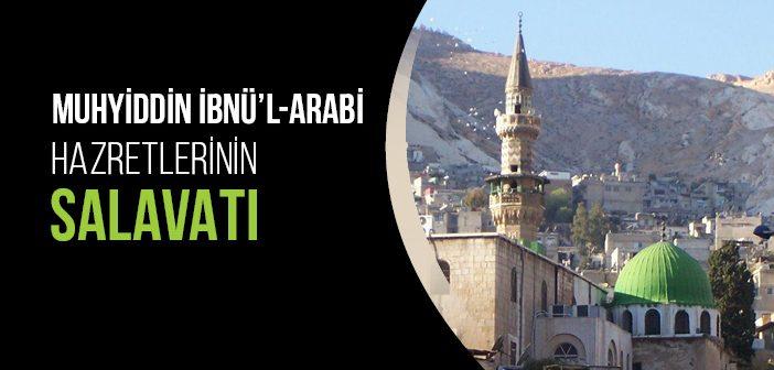 MUHYİDDİN İBNÜ'L-ARABİ HAZRETLERİNİN SALAVATI