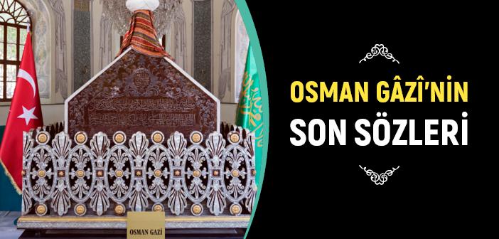 Osman Gazi'nin Son Sözleri