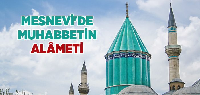 Mesnevi'de Muhabbetin Alâmeti