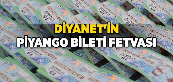 DİYANET'İN PİYANGO BİLETİ FETVASI