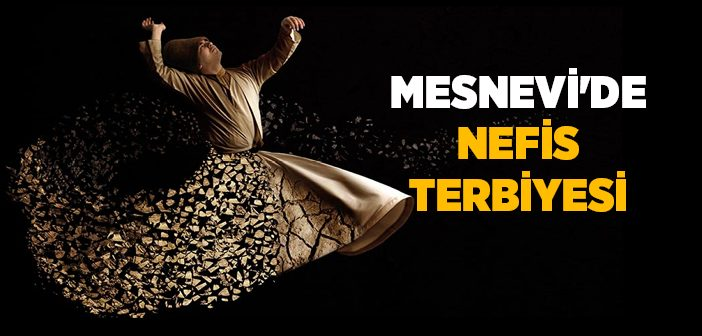 MESNEVİ'DE NEFİS TERBİYESİ