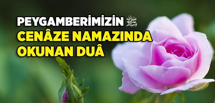 Peygamberimizin Cenaze Namazında Okunan Dua
