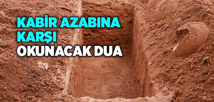 KABİR AZABINA KARŞI OKUNACAK DUA