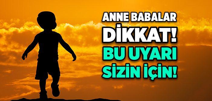 ANNE BABALAR DİKKAT