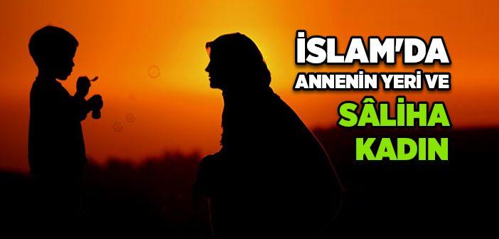 İSLAM'DA ANNENİN YERİ VE SÂLİHA KADIN