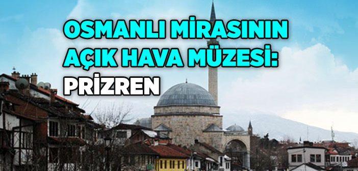 Prizren'de Gezilecek Yerler