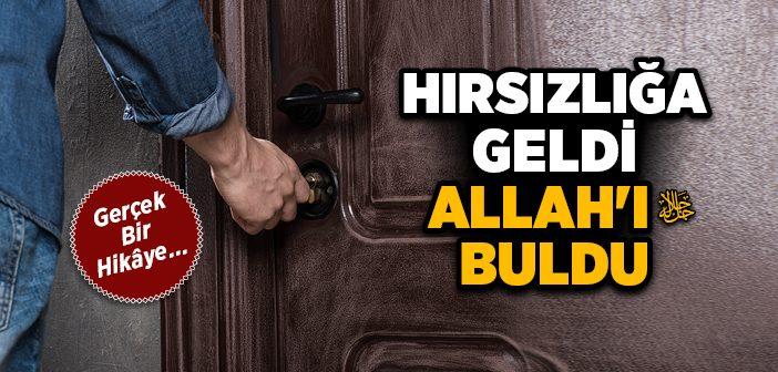 HIRSIZLIĞA GELDİ ALLAH'I BULDU