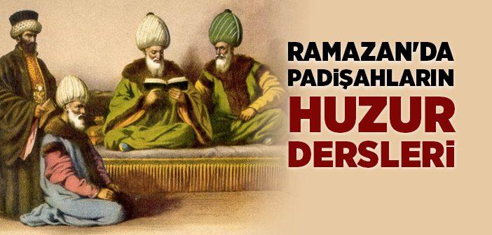 Ramazan'da Padişahların Huzur Dersleri