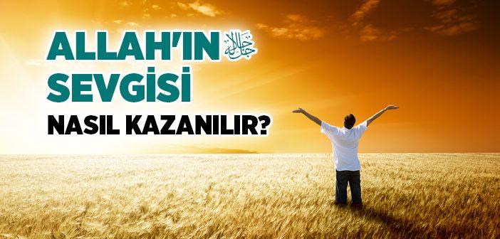 ALLAH'IN SEVGİSİ NASIL KAZANILIR?