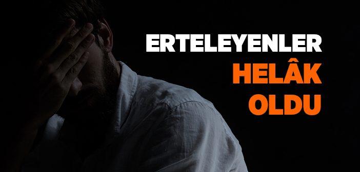 ERTELEYENLER HELAK OLDU