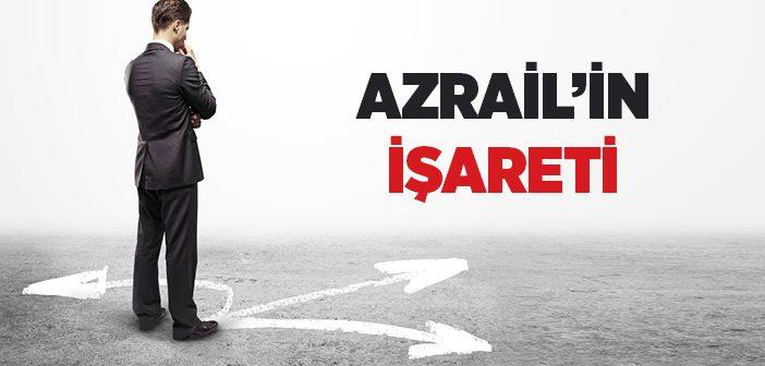 AZRAİL'İN İŞARETİ