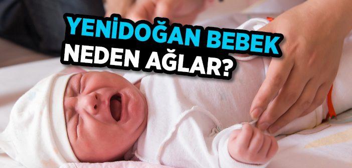 Yenidoğan Bebek Neden Ağlar?