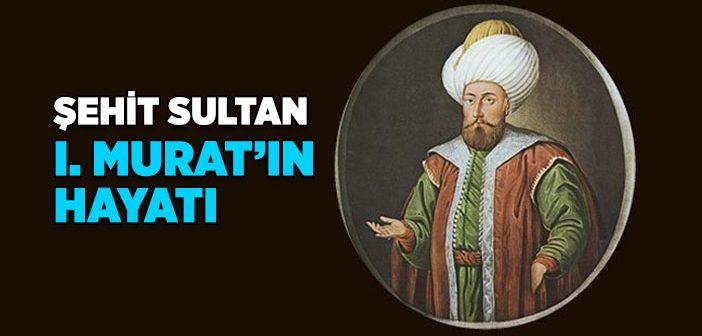 Sultan 1. Murat Kimdir?