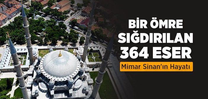 Mimar Sinan'ın Kısaca Hayatı ve Eserleri