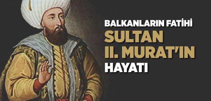 SULTAN II. MURAT KİMDİR?