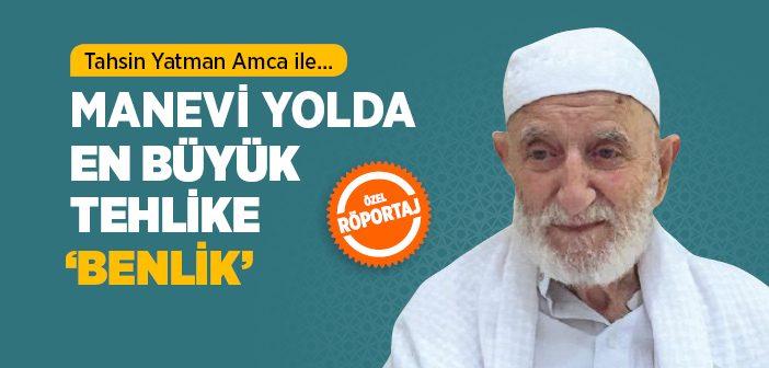 MANEVİ YOLDA EN BÜYÜK TEHLİKE 'BENLİK'