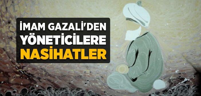 İMAM GAZALİ'NİN YÖNETİCİLERE NASİHATLERİ