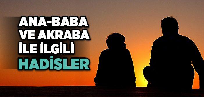 ANA-BABA VE AKRABA İLE İLGİLİ HADİSLER