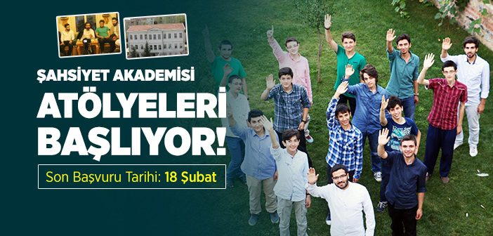 LİSELİ ÖĞRENCİLERE YÖNELİK 'ŞAHSİYET AKADEMİSİ ATÖLYELERİ' BAŞLIYOR