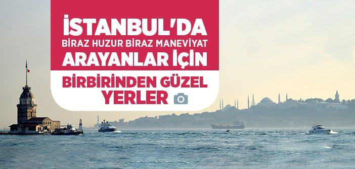 İSTANBUL'DA GEZİLECEK YERLER