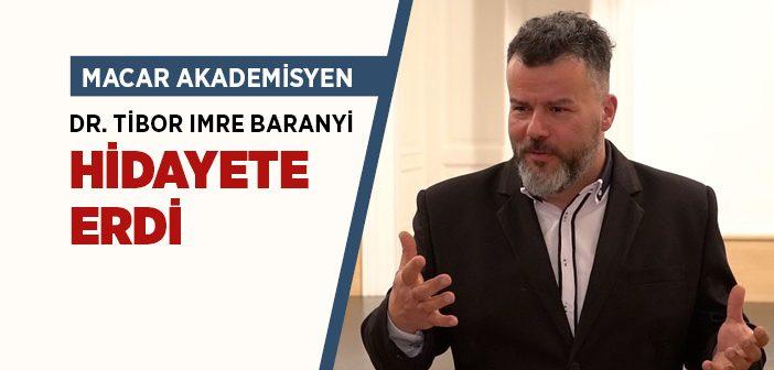 Macar Akademisyen Dr. Tibor Imre Baranyi Müslüman Oldu