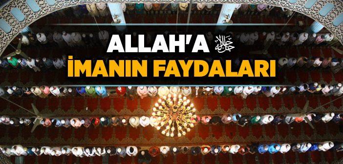 ALLAH'A İNANMAK BİZE NE KAZANDIRIR?