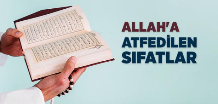 ALLAH'IN SIFATLARI NELERDİR?