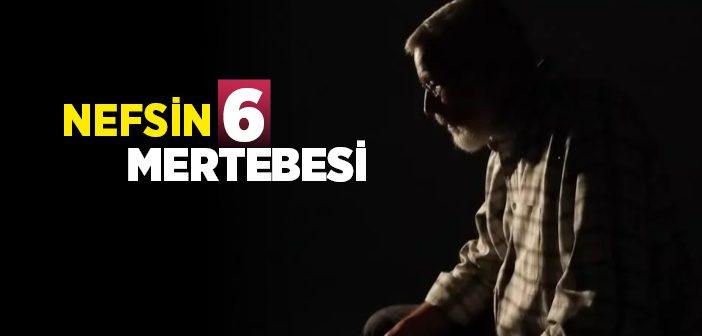 NEFSİN 6 MERTEBESİ