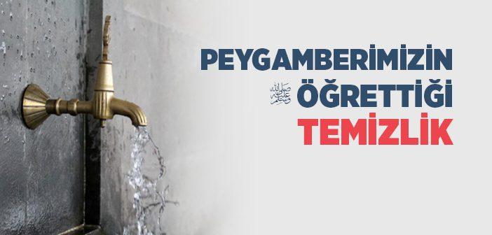 PEYGAMBER EFENDİMİZ'İN ÖĞRETTİĞİ TEMİZLİK