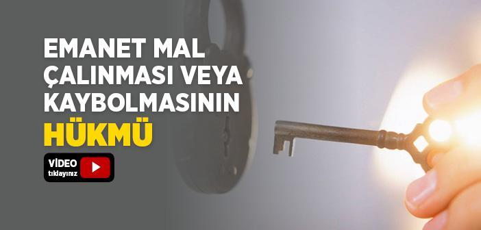 EMANET MALIN ÇALINMASI VEYA KAYBOLMASININ HÜKMÜ