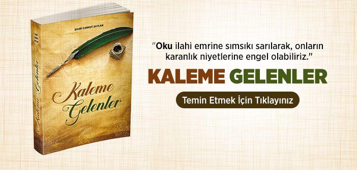 ŞUURİ CANKUT SAYLAN'DAN 'KALEME GELENLER'