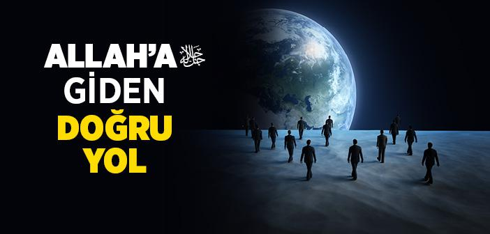 ALLAH'A GİDEN DOĞRU YOL