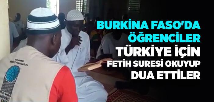 BURKİNA FASO'DA ÖĞRENCİLER TÜRKİYE İÇİN FETİH SURELERİ OKUYUP DUA ETTİLER