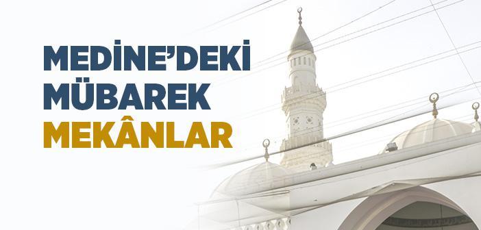 MEDİNE'DEKİ ZİYARET YERLERİ