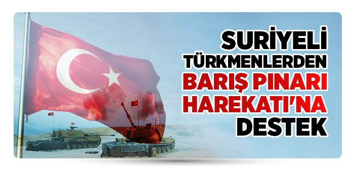 SURİYELİ TÜRKMENLERDEN BARIŞ PINARI HAREKATI'NA DESTEK
