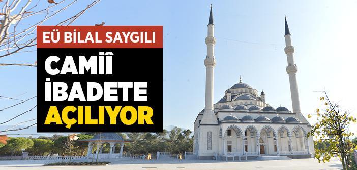 Bilal Saygılı Camisi İbadete Açılıyor