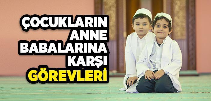 İslam'da Çocukların Anne Babalarına Karşı Görevleri