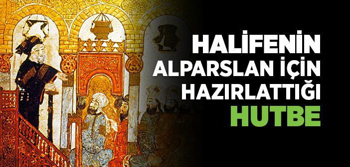 SULTAN ALPARSLAN'IN MALAZGİRT'TEKİ HUTBESİ