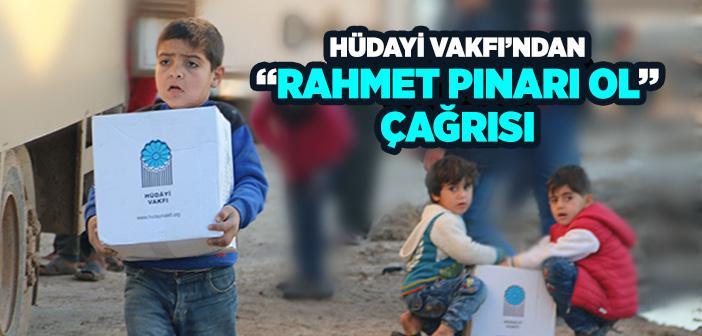 """Hüdayi Vakfı'ndan """"Rahmet Pınarı Ol"""" Çağrısı"""