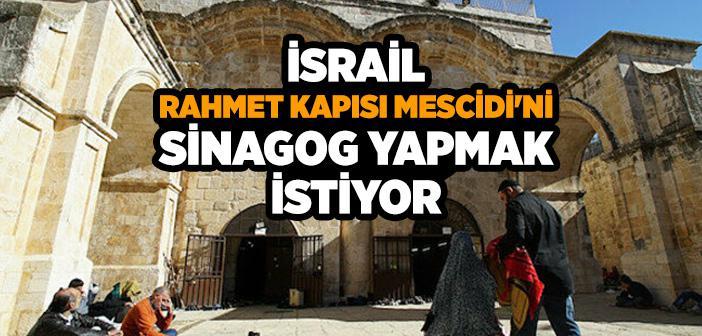 İSRAİL RAHMET KAPISI MESCİDİ'Nİ SİNAGOG YAPMAK İSTİYOR