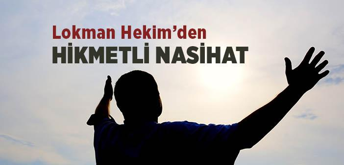 LOKMAN HEKÎM'DEN (A.S.) HİKMETLİ NASİHAT