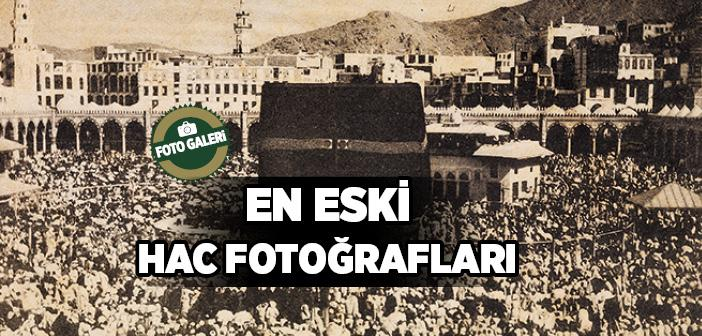 EN ESKİ HAC FOTOĞRAFLARI