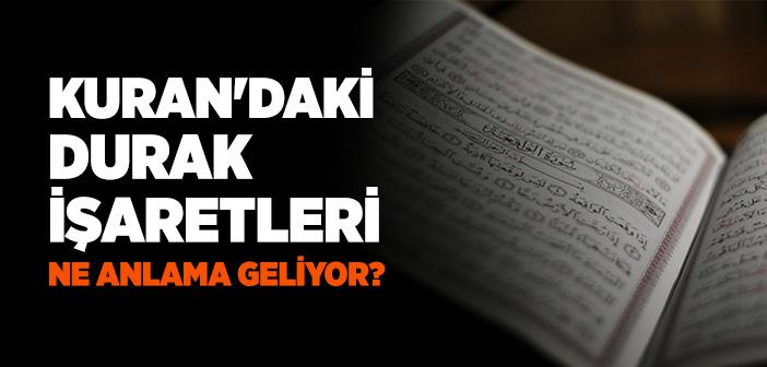 KUR'AN-I KERİM'DEKİ DURAKLAR