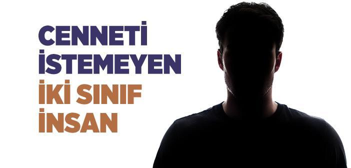 CENNET'E GİRMEYİ İSTEMEYENLER