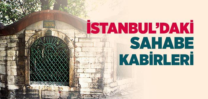 İSTANBUL'DA SAHABE TÜRBELERİ