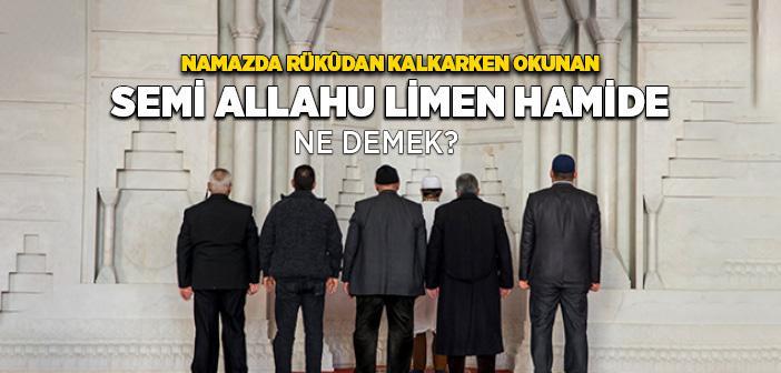 SEMİALLAHU LİMEN HAMİDEH - Semi Allahu Limen Hamideh Ne Demek?