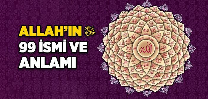 ALLAH'IN 99 İSMİ VE ANLAMI NEDİR?
