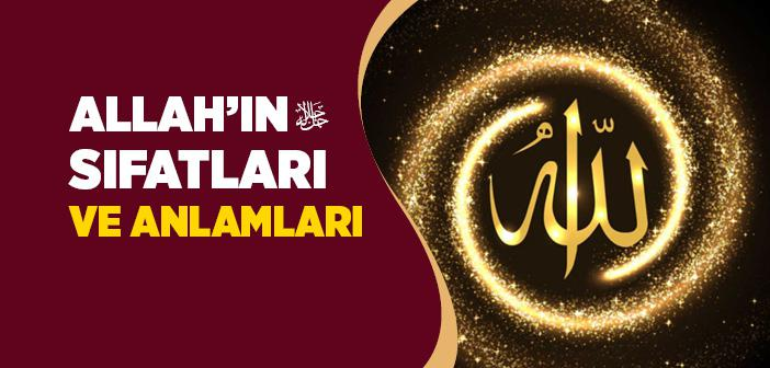 ALLAH'IN SIFATLARI VE ANLAMLARI