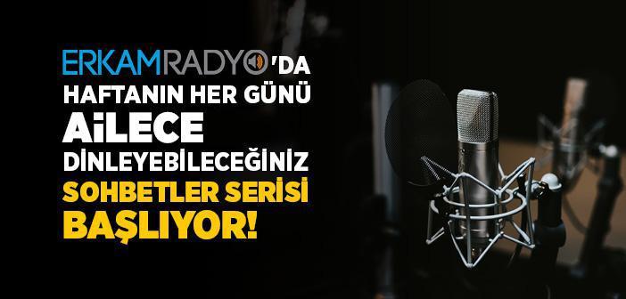 """ERKAM RADYO'DA """"HÜDAYİ SOHBETLERİ"""" BAŞLIYOR"""